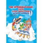 Fise interdisciplinare pentru clasa pregatitoare, activitati integrate (Adina Grigore)