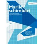 Marile schimbari. Crize si perspective in politica internationala