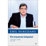 Pe trecerea timpului (Emil Hurezeanu)