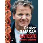 Gateste pentru prieteni (Gordon Ramsay)