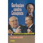 Gorbaciov contra Ceausescu