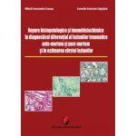 Repere histopatologice si imunohistochimice in diagnosticul diferential al leziunilor traumatice antemortem si postmortem si in estimarea varstei leziunilor