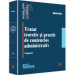 Tratat teoretic si practic de contencios administrativ, volumul 1