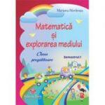 Matematica si explorarea mediului pentru clasa pregatitoare semestrul I (Mariana Morarasu)