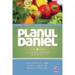 Planul Daniel. O viata mai sanatoasa in 40 zile