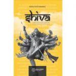 Shiva. Legenda marelui zeu, povestiri si invataturi din Shiva Mahapurana