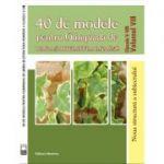 40 de modele pentru Olimpiada de Limba si literatura romana, clasele V-VIII
