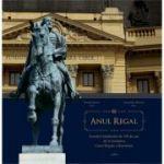 Anul Regal - Jurnalul Jubileului de 150 de ani de la fondarea Casei Regale a Romaniei