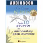 Cele 10 secrete ale succesului si pacii launtrice (CD MP3) - Durata: 2 ore si 39 de minute