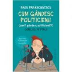 Cum gandesc politicienii (Cum? Gandesc politicienii?)