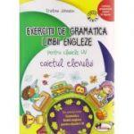 Exercitii de gramatica Limbii Engleza pentru clasele I-IV, caietul elevului