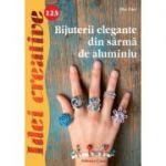 Bijuterii elegante din sarma de aluminiu