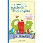Gramatica si punctuatia limbii engleze - Cu exercitii pentru verificare si consolidare