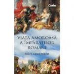 Viata amoroasa a imparatilor romani