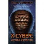X-Cyber: Viitorul incepe azi (Marc Goodman)