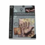 Chiromantia (Arte divinatorii) Arta de a te cunoaste prin citire palmei