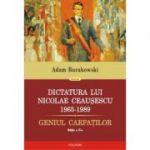 Dictatura lui Nicolae Ceausescu (1965–1989). Geniul Carpatilor