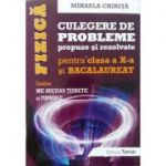 Fizica BACALAUREAT, culegere de probleme propuse si rezolvate pentru clasa a X-a (Contine: Mic breviar teoretic si formule)