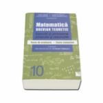 Matematica clasa a X-a. Breviar teoretic cu exercitii si probleme propuse si rezolvate, teste de evaluare, teste sumative - Petre Simion (Editie 2016)
