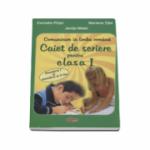 Comunicare in limba romana. Caiet de scriere pentru clasa I, semestul I si II - Cornelia Pirjol