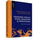 Evaziunea fiscala intre legalitate si infractiune - Editie revizuita si adaugita