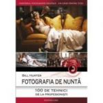 Fotografia de nunta. 100 de tehnici de la profesionisti. Universul fotografiei digitale - Un ghid pentru toti