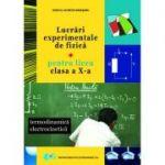 Lucrari experimentale de fizica - Termodinamica electrocinetica pentru liceu clasa a X-a