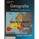 Bacalaureat 2017 - Geografie. Sinteze. Teste. Rezolvari - Romania, Europa, Uniunea Europeana (Editie, revizuita)