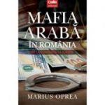 Mafia araba in Romania - De la Ceausescu la Iliescu