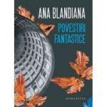 Povestiri fantastice - Ana Blandiana