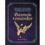 Basmele Romanilor - Colectia Lumea Povestilor