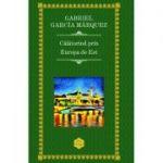 Calatorind prin Europa de Est (Gabriel Garcia Marquez)