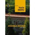 Gradinile ascunse - Vasile Andru