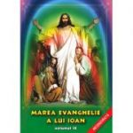 Marea Evanghelie a lui Ioan - vol. 9 (Jakob Lorber)