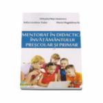 Mentorat in didactica invatamantului prescolar si primar - Mihaela Paisi Lazarescu