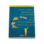 Minunata calatorie a lui Nils Holgersson prin Suedia - Colectia Mari clasici ilustrati