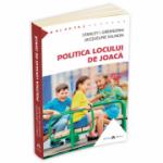 Politica locului de joaca. Cum sa intelegi viata emotionala a copilului tau