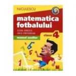 Matematica fotbalului. Manual auxiliar. Clasa 4