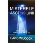 Misterele ascensiunii. Revelarea bataliei cosmice dintre bine si rau