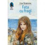 Fata cu fragi - Lisa Stromme