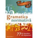 Gramatica normativa (77 de intrebari, 77 de raspunsuri)