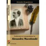 Publicistica si corespondenta lui Alexandru Macedonski