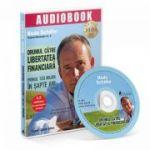 Drumul catre libertatea financiara. Primul tau milion in sapte ani (audiobook: 10ore si 4 minute) - Bodo Schafer