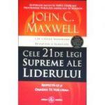 Cele 21 de legi supreme ale liderului - Respecta-le si oamenii te vor urma