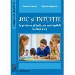 Joc si intuitie in predarea si invatarea matematicii la clasa a V-a