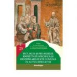 Teologie si pedagogie. Identitate specifica si responsabilitate comuna in actul educatiei