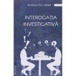Interogatia investigativa (Marius-Florin Mihaila)