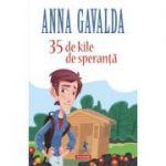 35 de kile de speranta (Anna Gavalda)