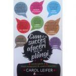 Cum sa ai succes in afaceri fara sa plangi - Carol Leifer