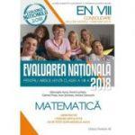 Matematica. Evaluarea Nationala 2018 - Consolidare. 90 de teste dupa modelul M. E. N. clasa a VIII-a